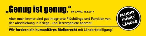 Fluchtpunkt Ländle: Geung ist genug! Für humanitaeres Bleiberecht!