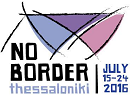 No Border Thessaloniki, 15. bis 24. Juli 2016