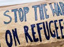 Stop the war on refugees!