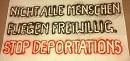 Nicht alle Menschen fliegen freiwillig. Stop Deportations
