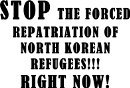 Stop the forced deportation of Noth Korean Refugees right now!