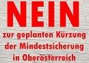 NEIN zur geplanten Kürzungen der Mindestsicherung in Oberösterreich