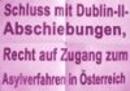Schluss mit Dublin-II-Abschiebungen, Recht auf Zugang zum Asylverfahren in Österreich