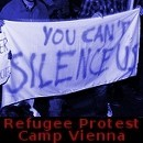 You can't silence us. Refugee Protest Camp Vienna.