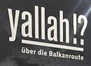Yallah!? - Über die Balkanroute