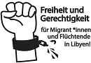 Freiheit und Gerechtigkeit für Migrant *innen und Flüchtende in Libyen