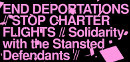 End Deportations – Stop Charter Flights – Solidarity with the Stansted Defendants