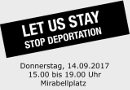 Let us stay. Stop deportation. Kundgebung am 14. Sep 2017 in Salzburg