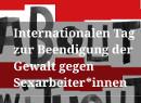 Internationaler Tag zur Beendigung der Gewalt  gegen Sexarbeiter*innen