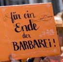 Für ein Ende der Barbarei!