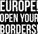 Europe open your borders!