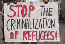 Stop the criminalization of refugees!