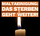 Maltaeinigung: Das Sterben geht weiter!