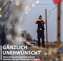 'Gänzlich unerwünscht' - Cover des Berichts.